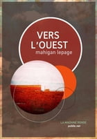 Vers l'Ouest: Un fascinant road-movie avec auto-stop à travers l'ouest canadien... by Mahigan Lepage