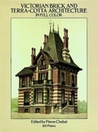 Victorian Brick and Terra-Cotta Architecture in Full Color: 160 Plates by Pierre Chabat