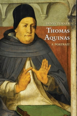 Thomas Aquinas: A Portrait by Denys Turner