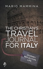 The Christian's Travel Journal for Italy by Mario Mammina