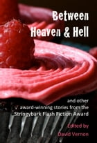 Between Heaven & Hell and other award-winning stories from the Stringybark Flash Fiction Award