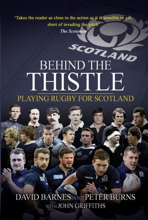 Behind the Thistle Playing Rugby for Scotland