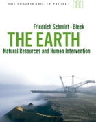 The Earth: Natural Resources and Human Intervention by Friedrich Schmidt-Bleek