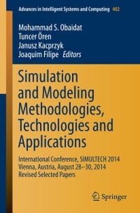 Simulation and Modeling Methodologies, Technologies and Applications: International Conference…