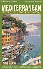 Mediterranean By Cruise Ship - 6th edition: The Complete Guide to Mediterranean Cruising by Anne Vipond