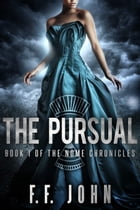 The Pursual: Book 1 of The Nome Chronicles by F. F. John
