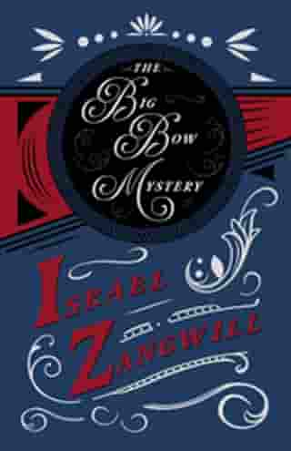 The Big Bow Mystery: With a Chapter From English Humorists of To-day by J. A. Hammerton