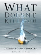 What Doesn't Kill You by Roberta Kerwin