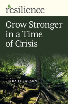 Resilience: Grow Stronger in a Time of Crisis