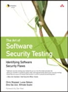 The Art of Software Security Testing: Identifying Software Security Flaws by Chris Wysopal