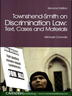 Townshend-Smith on Discrimination Law Text,  Cases and Materials