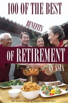 100 of the Best Benefits of Retirement In Asia by alex trostanetskiy