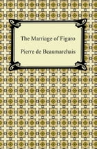 The Marriage of Figaro by Pierre de Beaumarchais
