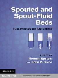 Spouted and Spout-Fluid Beds: Fundamentals and Applications