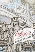 Pirate Politics: The New Information Policy Contests by Patrick Burkart
