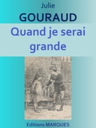 Quand je serai grande: Edition intégrale by Julie GOURAUD