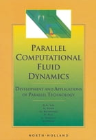 Parallel Computational Fluid Dynamics '98: Development and Applications of Parallel Technology by P. Fox