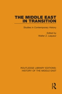 The Middle East in Transition: Studies in Contemporary History