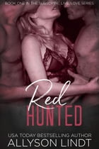 Red Hunted: A Ménage Romance Duet by Allyson Lindt