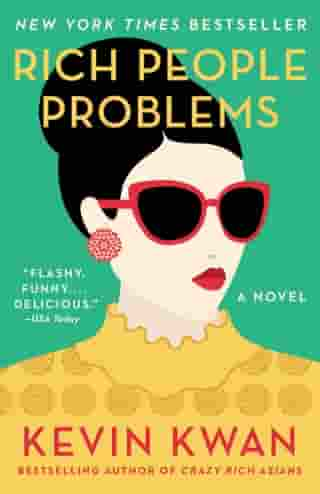 Rich People Problems: A Novel by Kevin Kwan