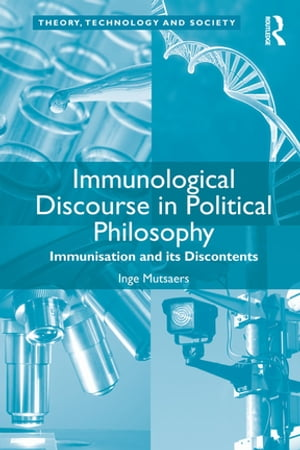 Immunological Discourse in Political Philosophy Immunisation and its Discontents
