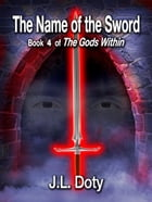 The Name of the Sword by J.L. Doty