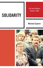 Solidarity: The Great Workers Strike of 1980