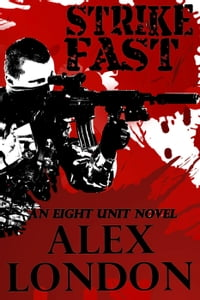 Strike Fast: A Five Unit Novel