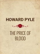 The Price of Blood by Howard Pyle