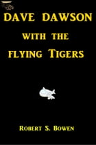 Dave Dawson with the Flying Tigers by Robert Sydney Bowen