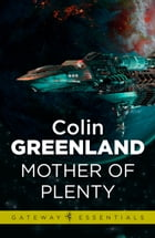 Mother of Plenty by Colin Greenland