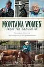 Montana Women From The Ground Up Cover Image