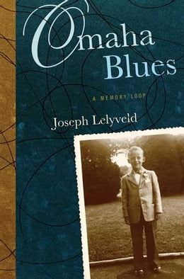 Book Omaha Blues: A Memory Loop by Joseph Lelyveld
