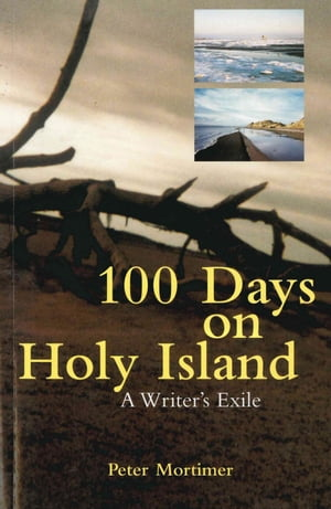 100 Days On Holy Island A Writer's Exile