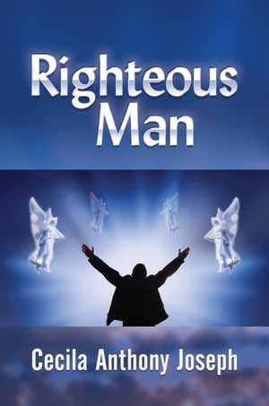 Righteous Man by Cecila Anthony Joseph