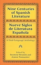 Nine Centuries of Spanish Literature (Dual-Language) by Seymour Resnick