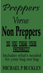 Preppers versus non preppers by Michael P Buckley