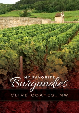 Book My Favorite Burgundies by Clive Coates M. W.
