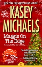 Maggie On The Edge by Kasey Michaels