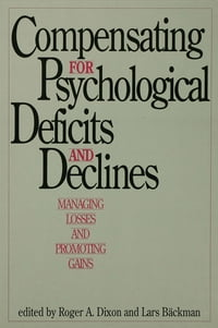 Compensating for Psychological Deficits and Declines: Managing Losses and Promoting Gains