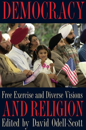 Democracy and Religion Free Exercise and Diverse Visions