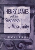 9780812203233 - Person, Leland S.: Henry James and the Suspense of Masculinity - Buch