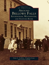 Around Bellows Falls: Rockingham, Westminster and Saxtons River
