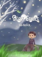 Silent Echoes by Luis Costa Jr
