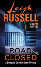 Road Closed: A Detective Geraldine Steel Mystery