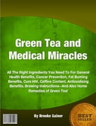 Green Tea and Medical Miracles by Brooke Gainer