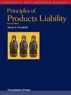 Geistfeld's Principles of Products Liability, 2d (Concepts and Insights Series) by Mark Geistfeld