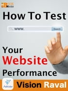 How to Test your Website Performance ? by Vision Raval