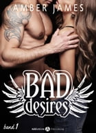 Bad Desires - Band 1 by Amber James