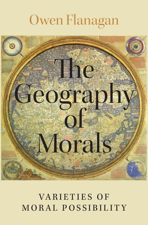 The Geography of Morals Varieties of Moral Possibility